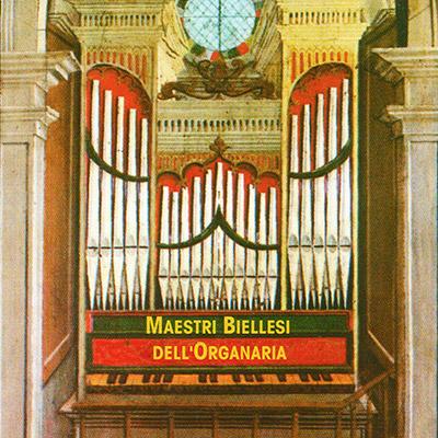 Maestri Biellesi dell'Organaria