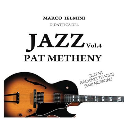 Didattica del Jazz Vol. 4 Pat Metheny